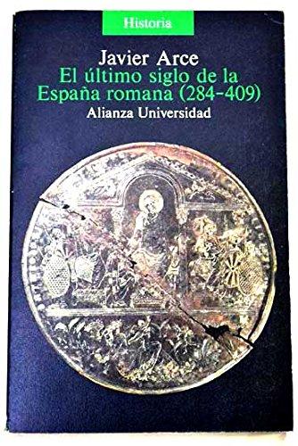 9788420623474: Ultimo siglo de la España romana (284-409) (Alianza universidad)