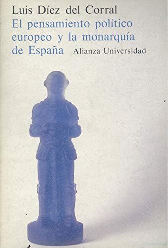 9788420623580: El pensamiento político europeo y la monarquía de España
