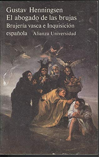 9788420623634: El abogado de las brujas : brujeria vasca e inquisicion española