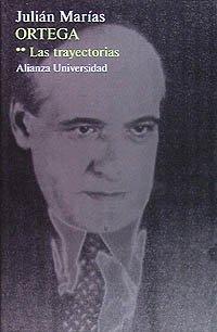 9788420623740: Ortega: Las trayectorias (Alianza Universidad (Au))