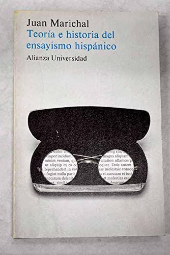 9788420623832: Teoria e historia del ensayismo hispanico (Alianza universidad)