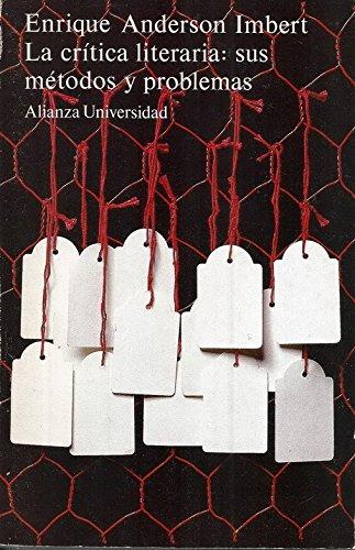 LA Critica Literaria: Sus Metodos Y Problemas: Anderson-Imbert, Enrique