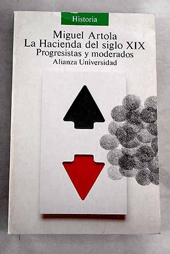 9788420624655: La Hacienda del siglo XIX/ The Hacienda of the XIX Century: Progresistas Y Moderadoos (Spanish Edition)
