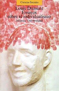 9788420624846: Ensayos sobre el individualismo: Una perspectiva antropológica sobre la ideología moderna (Alianza Universidad (Au))