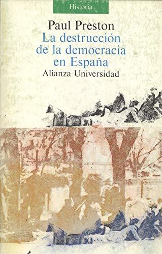 9788420624884: DESTRUCCION DE LA DEMOCRACIA EN ESPANA, LA