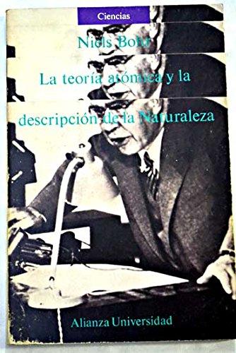 9788420625256: La teoria atomica y la descripcion de la Naturaleza/ The Atomatic Theory and the Description of Nature (Spanish Edition)