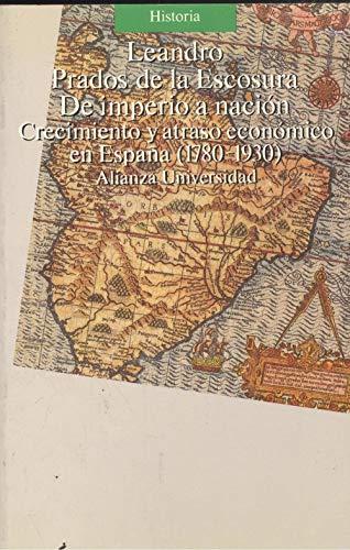 9788420625300: De imperio a nacion : crecimiento y atraso economico en España (Historia)