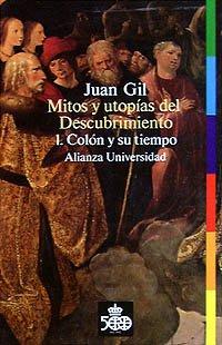 9788420625775: Mitos y utopias del Descubrimiento/ Myths and Utopias of Dicovering: Colon Y Su Tiempo (Alianza universidad) (Spanish Edition)