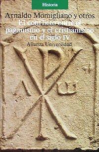 9788420626147: El conflicto entre el paganismo y el cristianismo en el siglo IV/ The Conflict Between Paganism and Christianity in the IV Century (Spanish Edition)