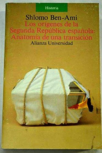 9788420626208: Origenes de la segunda republica española: anatomia de transicion, los
