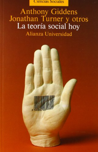 La teoría social hoy: Anthony Giddens Jonathan