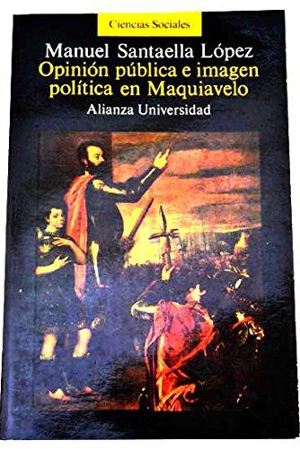 Opinión pública e imagen política en Maquiavelo,: Santaella López, Manuel