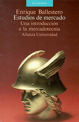 Estudios de mercado. Una introducción a la: Enrique, BALLESTEROS