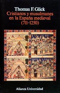 9788420626796: Cristianos y musulmanes en la España medieval (711-1250) (Alianza Universidad (Au))