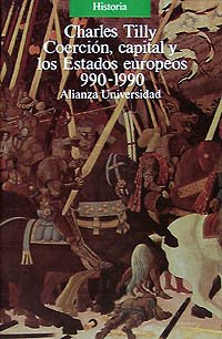 Coercion, capital y los estados europeos / Coercion, Capital and European States: 990-1990 (Spanish Edition) - Tilly, Charles