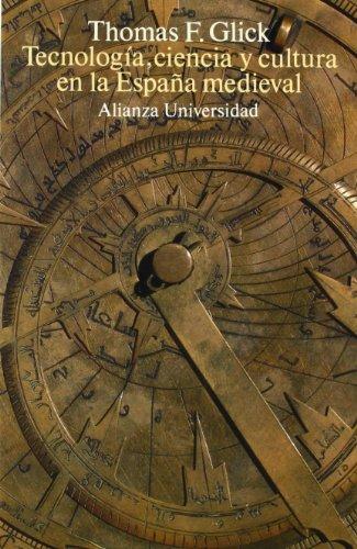 9788420627250: Tecnología, ciencia y cultura en la España medieval (Alianza Universidad (Au))