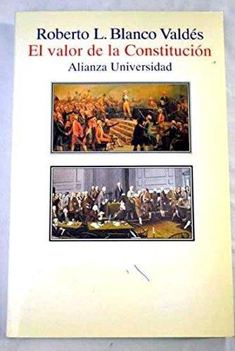 9788420627908: El valor de la Constitución: Separación de poderes, supremacía de la ley y control de constitucionalidad en los orígenes del Estado liberal (Alianza universidad) (Spanish Edition)
