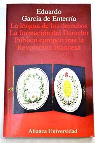 9788420627991: La lengua de los derechos: La formacion del derecho publico europeo tras la Revolucion Francesa (Alianza Universidad) (Spanish Edition)