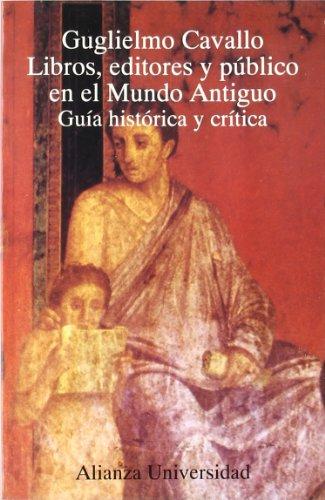 9788420628158: Libros, editores y publico en el Mundo Antiguo/ Books, Editors and Public of the Ancient World: Guia Historica Y Critica (Spanish Edition)