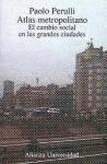 Atlas metropolitano/ Metroplitan Atlas: El Cambio Social En Las Grandes Ciudades (Spanish Edition) (8420628344) by Paolo Perulli