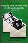 Wolfang Pauli y Carl G. Jung/ Wolfang Pauli and Carl G. Jung: Un Intercambio Epistolar 1932-1958 (Spanish Edition) (8420628468) by C. A. Meier