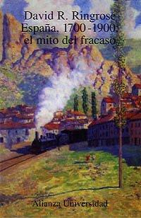 9788420628509: España, 1700-1900: El mito del fracaso (Alianza Universidad (Au))