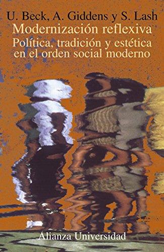 9788420628790: Modernizacion reflexiva/ Reflexive Modernism: Politica, Tradicion Y Estetica En El Orden Social Moderno (Spanish Edition)