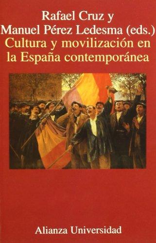 Cultura y movilización en la España contemporánea: CRUZ, Rafael / PEREZ ...