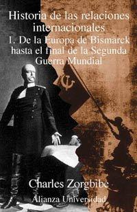 9788420628851: Historia de las relaciones internacionales: 1. De la Europa de Bismarck hasta el final de la Segunda Guerra Mundial (Alianza Universidad (Au))