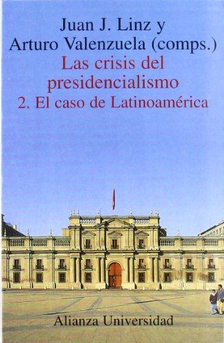 2: Las crisis del presidencialismo / The
