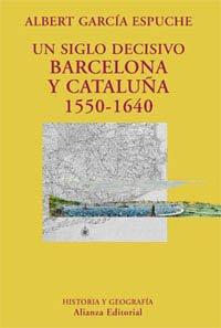 9788420629117: Un siglo decisivo/ A Crucial Century: Barcelona y Cataluna 1550-1640 / Barcelona and Catalonia 1550-1640 (Ensayo/ Essay) (Spanish Edition)