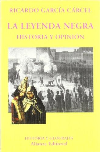 9788420629230: La leyenda negra: Historia y opinión (El Libro Universitario - Ensayo)