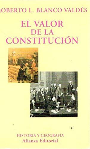 9788420629261: El valor de la Constitución : separación de poderes, supremacía de la ley y control de constitucionalidad en los orígenes del Estado liberal
