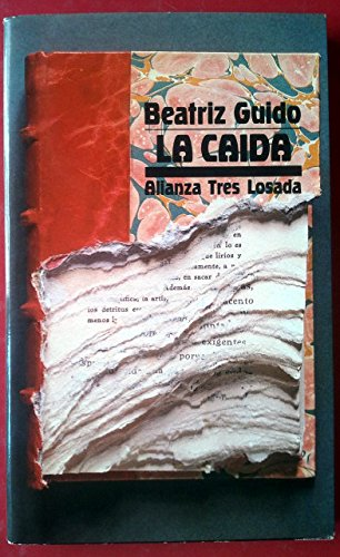 La caida/ The Fall (Alianza tres) (Spanish: Guido, Beatriz