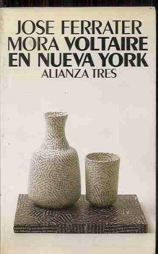 Voltaire en Nueva York (Alianza tres) (Spanish Edition): Jose Ferrater Mora