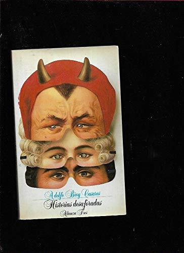 Historias desaforadas/ Outrageous Stories (Alianza tres) (Spanish: Adolfo Bioy Casares