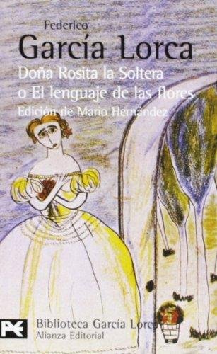9788420633565: Dona Rosita la soltera o El lenguaje de las flores. Los suenos de mi prima Aurelia (BIBLIOTECA GARCIA LORCA) (Jorge Luis Borges) (Spanish Edition)