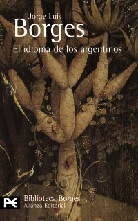 9788420633688: El idioma de los argentinos (El Libro De Bolsillo - Bibliotecas De Autor - Biblioteca Borges)