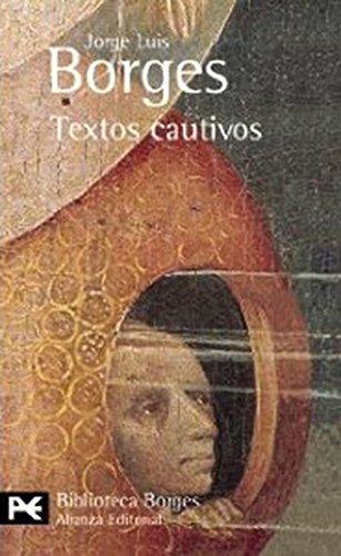 9788420633916: Textos cautivos (El Libro De Bolsillo - Bibliotecas De Autor - Biblioteca Borges)