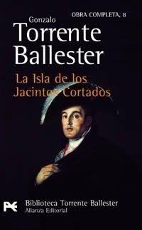 9788420634005: La Isla de los Jacintos Cortados (El Libro De Bolsillo - Bibliotecas De Autor - Biblioteca Torrente Ballester)
