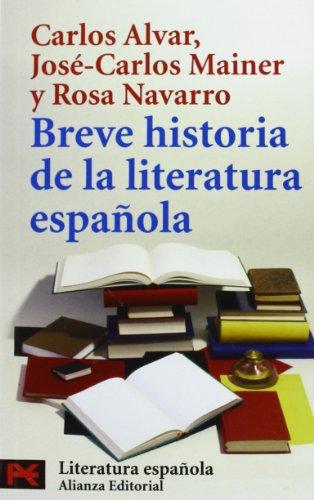 Breve historia de la literatura española (El: Carlos Alvar; José
