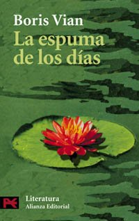 La Espuma De Los Dias / The Foam of the Daze (Literatura / Literature) (Spanish Edition) - Boris Vian