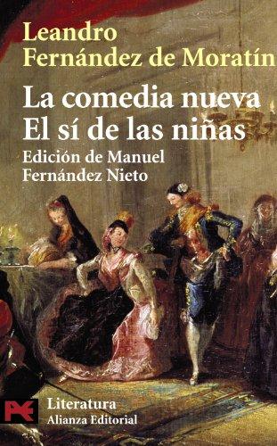 9788420634821: La Comedia Nueva, El Si De Las Ninas / The New Comedy, The Girls Yes (Literatura Espanola / Spanish Literature) (Spanish Edition)
