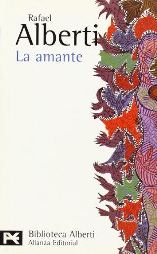La amante (El Libro De Bolsillo - Bibliotecas De Autor - Biblioteca Alberti) - Rafael Alberti