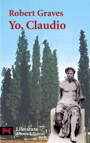 Yo, Claudio / I, Claudius (Literatura / Literature) (Spanish Edition) (9788420635125) by Robert Graves
