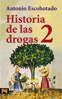 2: Historia de las drogas / History: Antonio Escohotado