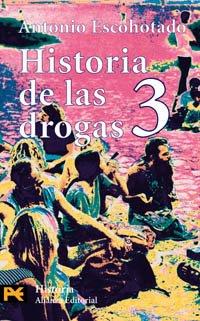 Historia De Las Drogas, 3 / Drugs: Escohotado, Antonio