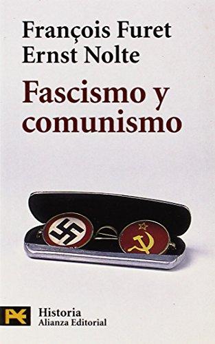 Fascismo y comunismo / Fascism and Communism (El Libro De Bolsillo) (Spanish Edition) - Furet, Francois; Nolte, Ernst