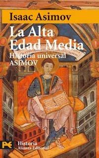 9788420635385: La Alta Edad Media: Historia Universal Asimov, 8 (El Libro De Bolsillo - Historia)