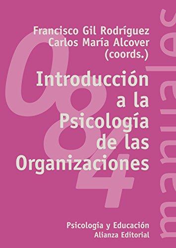 INTRODUCCIÓN A LA PSICOLOGÍA DE LAS ORGANIZACIONES.: Francisco Gil Rodríguez;